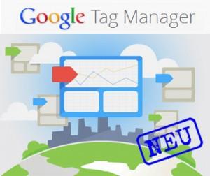 Google Tag Manager bringt Vorteile für Online Marketer